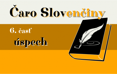 Slovenčina, 6. časť – Úspech